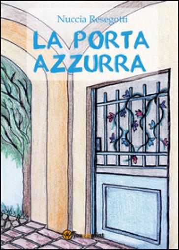 La porta azzurra - Nuccia Resegotti | Kritjur.org