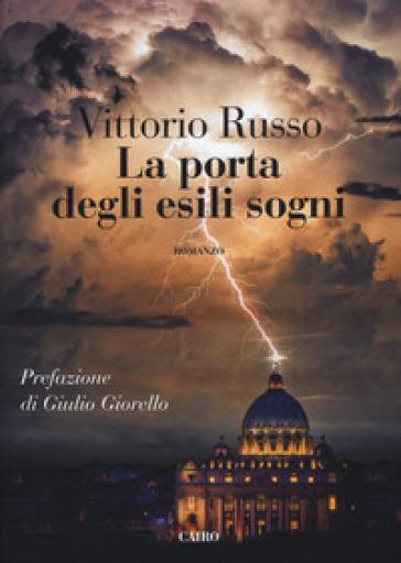 La porta degli esili sogni - Vittorio Russo |