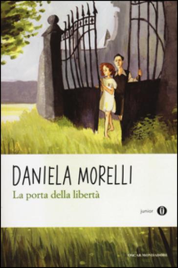 La porta della libertà - Daniela Morelli |