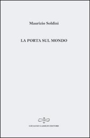 La porta sul mondo - Maurizio Soldini |