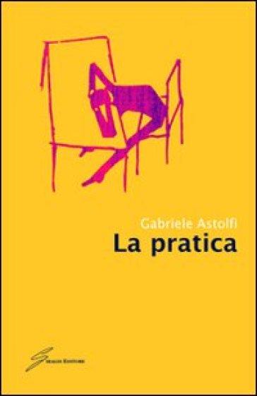 La pratica - Gabriele Astolfi | Kritjur.org