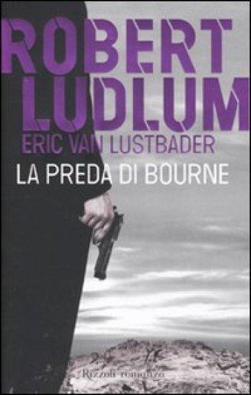La preda di Bourne - Eric Van Lustbader pdf epub