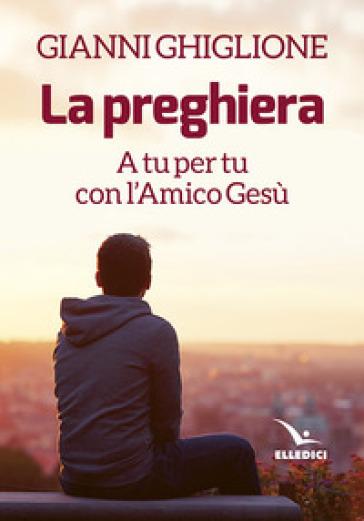 La preghiera - Gianni Ghiglione |