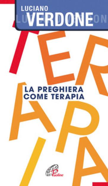 La preghiera come terapia - Luciano Verdone |