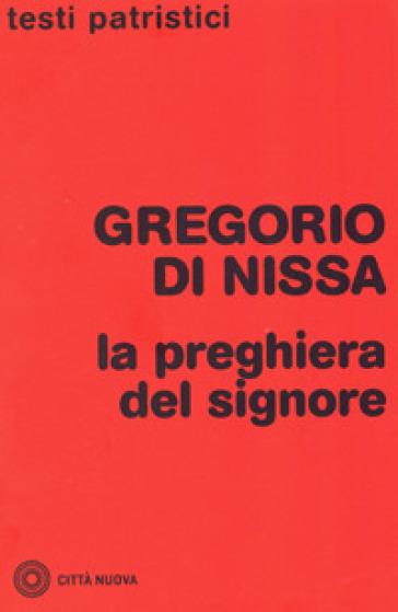 La preghiera del Signore - Gregorio di Nissa (santo) | Ericsfund.org