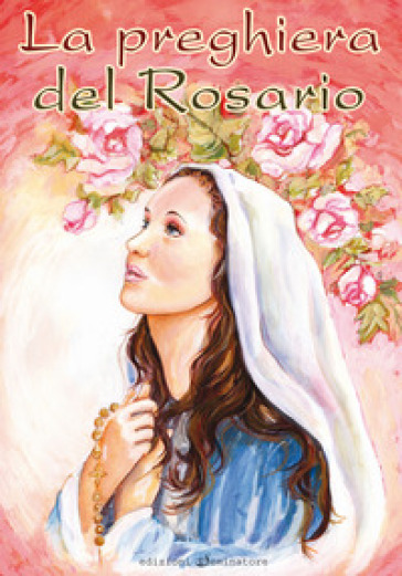 La preghiera del rosario - Annarita Spinelli |