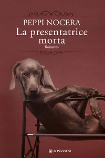 La presentatrice morta - Peppi Nocera  