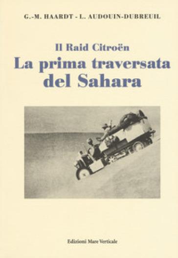La prima traversata del Sahara - Georges-Marie Haardt | Thecosgala.com