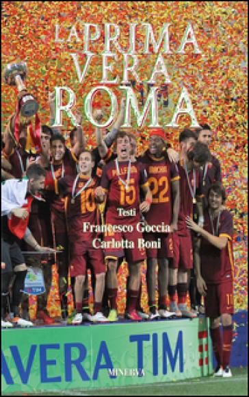 La prima vera Roma - Francesco Goccia |