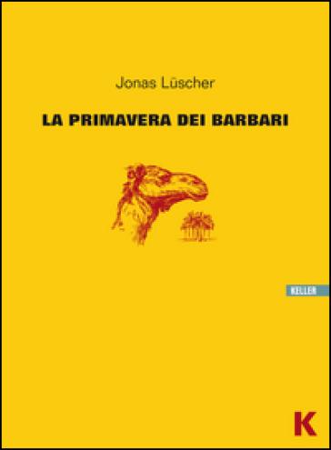 La primavera dei barbari - Jonas Luscher  