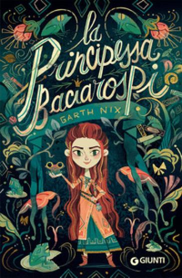 La principessa Baciarospi - Garth Nix | Thecosgala.com