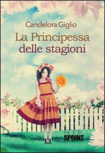 La principessa delle stagioni - Candelora Giglio | Kritjur.org