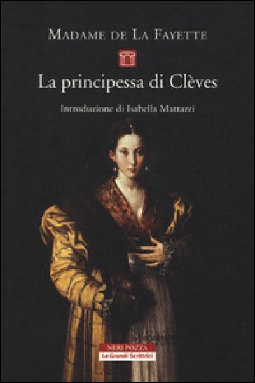 La principessa di Clèves - Marie Madeleine (contessa) De la Fayette |