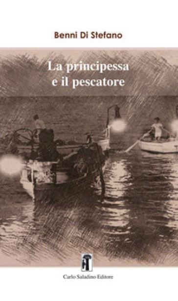 La principessa e il pescatore - Benni Di Stefano  