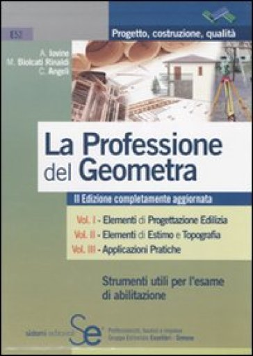 La professione del geometra - Maurizio Biolcati Rinaldi |