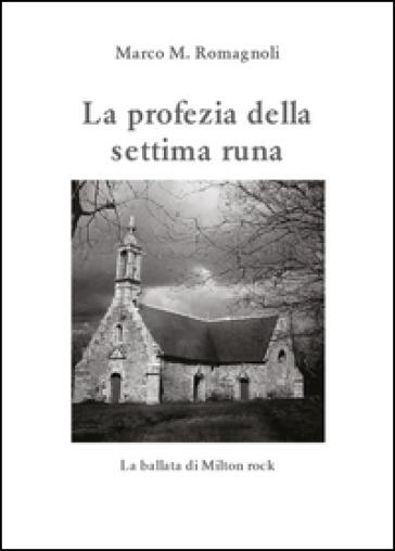 La profezia della settima runa - Marco M. Romagnoli |