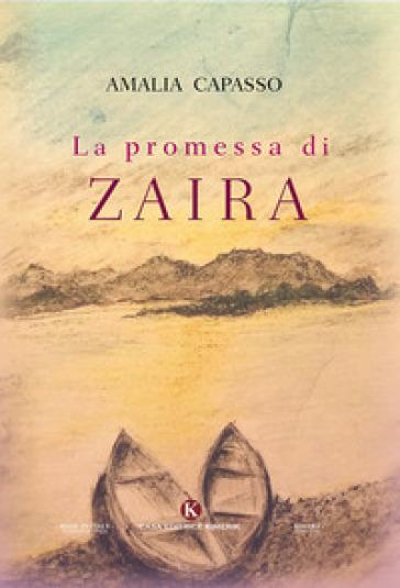 La promessa di Zaira - Amalia Capasso   Rochesterscifianimecon.com
