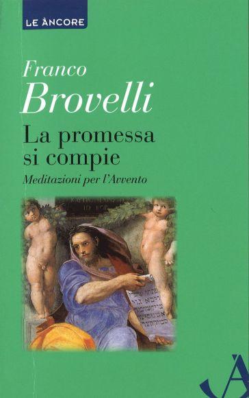 La promessa si compie - Franco Brovelli |