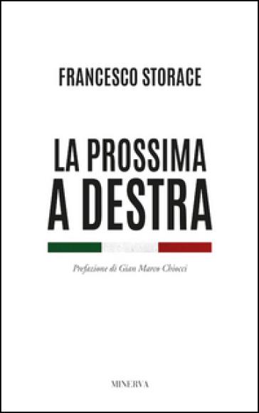 La prossima a destra - Francesco Storace |