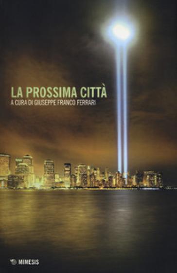 La prossima città - G. F. Ferrari | Thecosgala.com