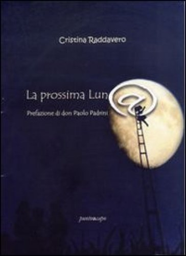 La prossima luna - Cristina Raddavero |