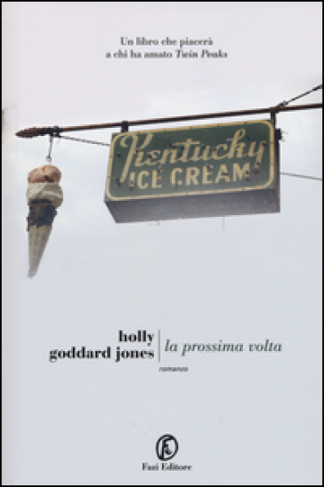 La prossima volta - Holly Goddard Jones |