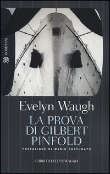 La prova di Gilbert Pinfold - Evelyn Waugh  