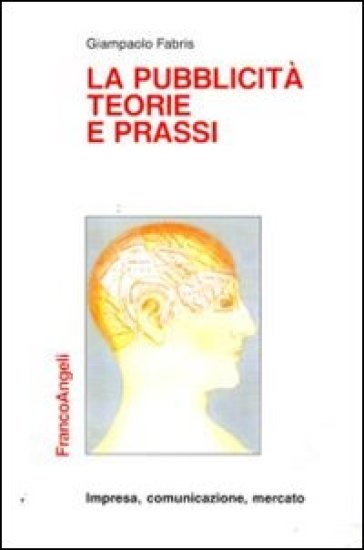 La pubblicità, teorie e prassi - Giampaolo Fabris |
