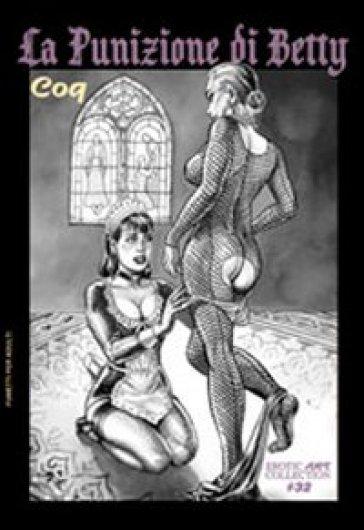 La punizione di Betty - Coq | Thecosgala.com