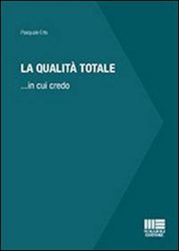 La qualità totale - Pasquale Erto |