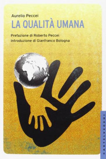 La qualità umana - Aurelio Peccei | Jonathanterrington.com