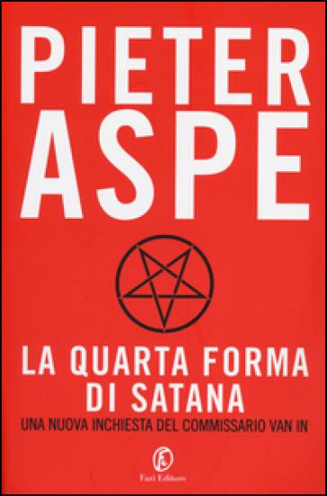 La quarta forma di Satana - Pieter Aspe |