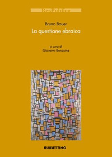 La questione ebraica - Bruno Bauer  