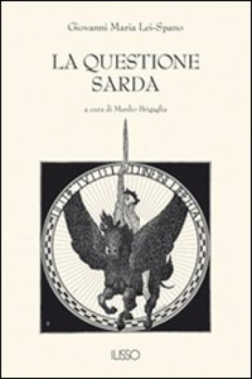 La questione sarda - Giovanni M. Lei Spano |