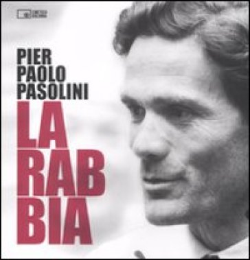 La rabbia. Ediz. illustrata - Pier Paolo Pasolini | Rochesterscifianimecon.com