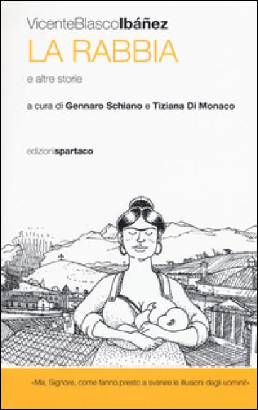 La rabbia e altre storie - Vicente Blasco Ibanez  