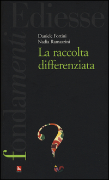 La raccolta differenziata - Daniele Fortini | Ericsfund.org