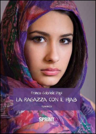La ragazza con il Hijab - Franco G. Papi | Kritjur.org