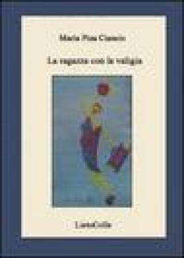 La ragazza con la valigia - M. Pina Ciancio  