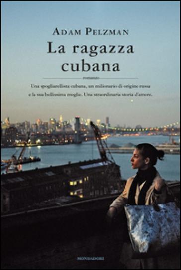 La ragazza cubana - Adam Pelzman |