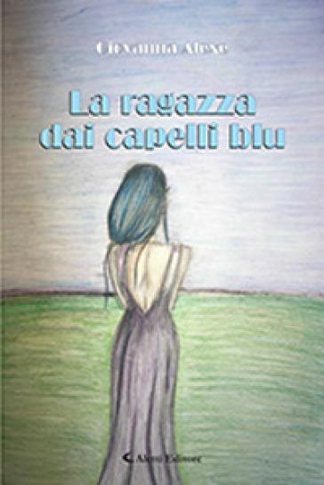 La ragazza dai capelli blu - Giovanna Alexe |