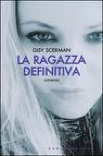 La ragazza definitiva - Gisela Scerman | Kritjur.org