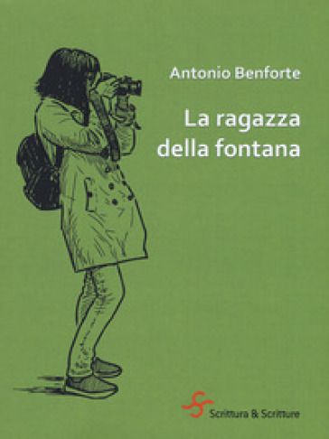 La ragazza della fontana - Antonio Benforte  