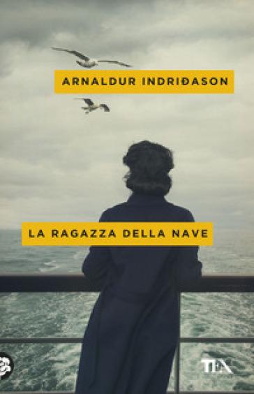 La ragazza della nave - Arnaldur Indrieason |