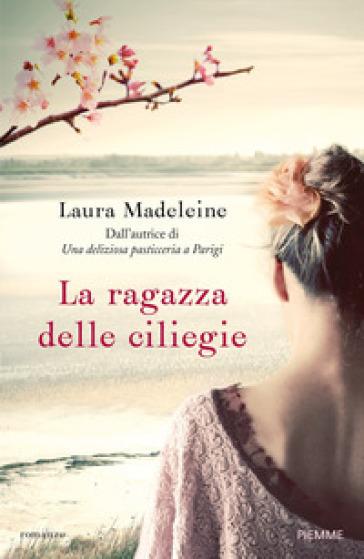 La ragazza delle ciliegie - Laura Madeleine |