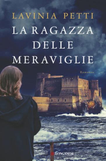 La ragazza delle meraviglie - Lavinia Petti  