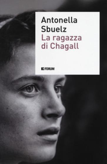 La ragazza di Chagall - Antonella Sbuelz  