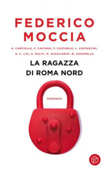 La ragazza di Roma nord - Federico Moccia |