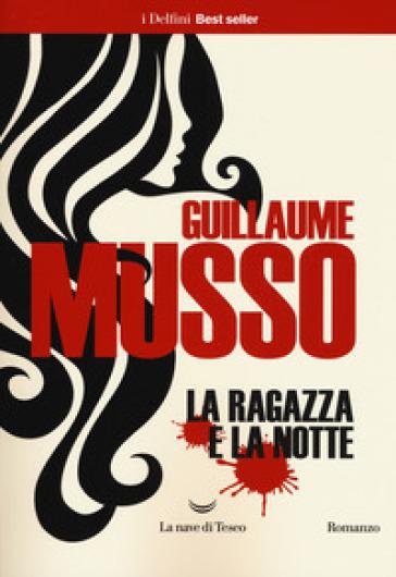 La ragazza e la notte - Guillaume Musso | Thecosgala.com