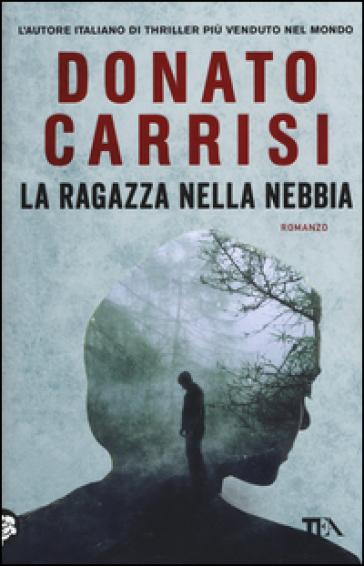 La ragazza nella nebbia - Donato Carrisi | Ericsfund.org